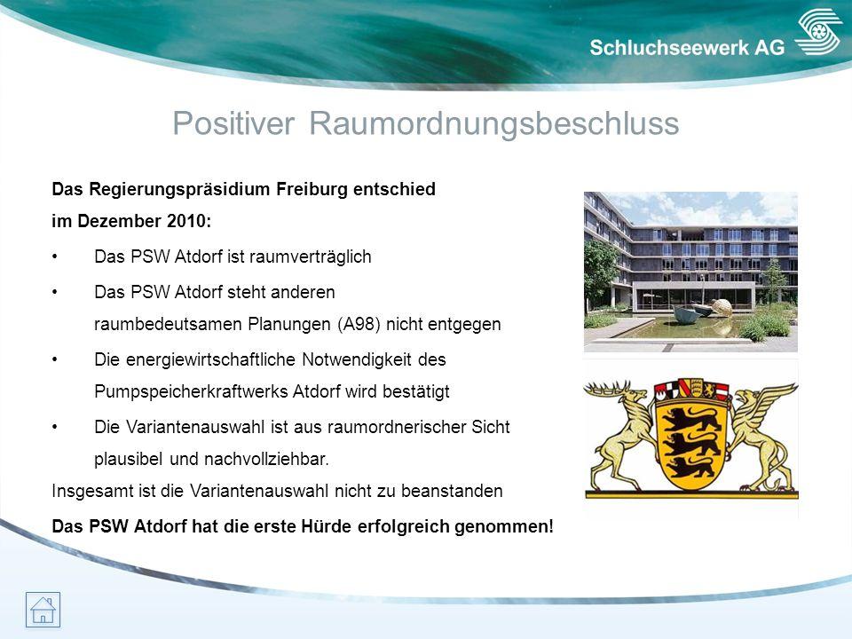 Positiver Raumordnungsbeschluss Das Regierungspräsidium Freiburg entschied im Dezember 2010: Das PSW Atdorf ist raumverträglich Das PSW Atdorf steht a