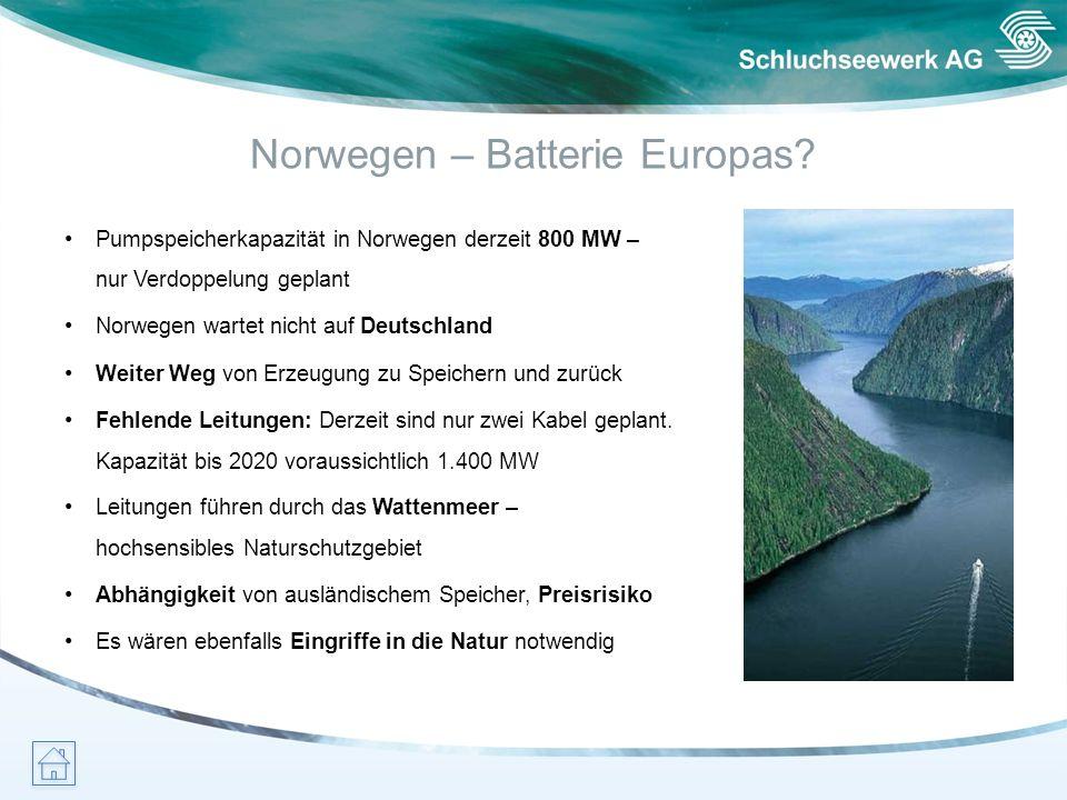 Norwegen – Batterie Europas? Pumpspeicherkapazität in Norwegen derzeit 800 MW – nur Verdoppelung geplant Norwegen wartet nicht auf Deutschland Weiter