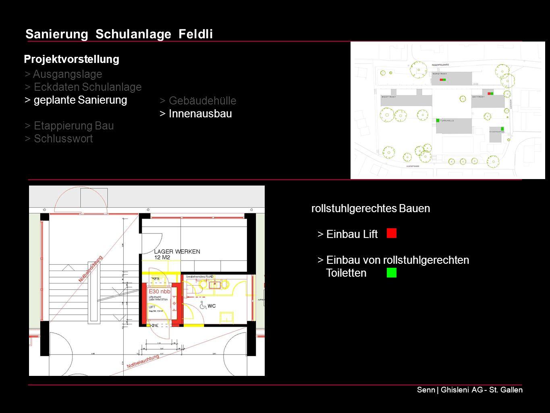 Sanierung Schulanlage Feldli Senn | Ghisleni AG - St. Gallen rollstuhlgerechtes Bauen > Einbau Lift > Einbau von rollstuhlgerechten Toiletten Projektv