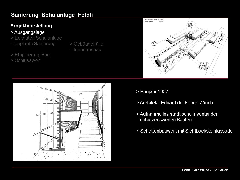 Sanierung Schulanlage Feldli Senn | Ghisleni AG - St. Gallen > Baujahr 1957 > Architekt: Eduard del Fabro, Zürich > Aufnahme ins städtische Inventar d