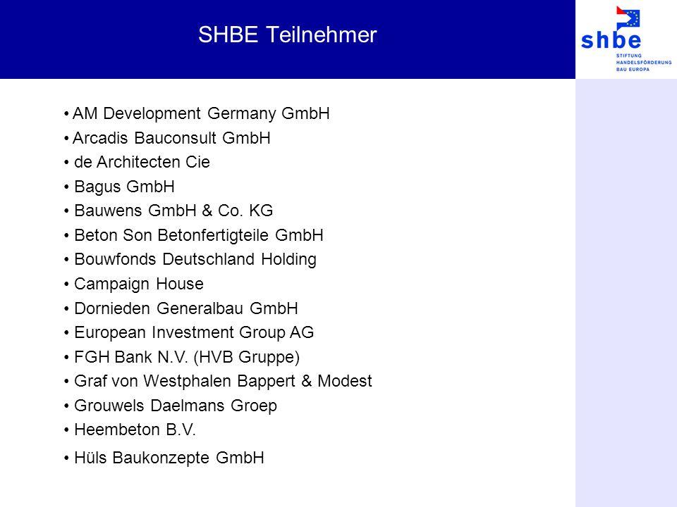 SHBE Teilnehmer AM Development Germany GmbH Arcadis Bauconsult GmbH de Architecten Cie Bagus GmbH Bauwens GmbH & Co. KG Beton Son Betonfertigteile Gmb