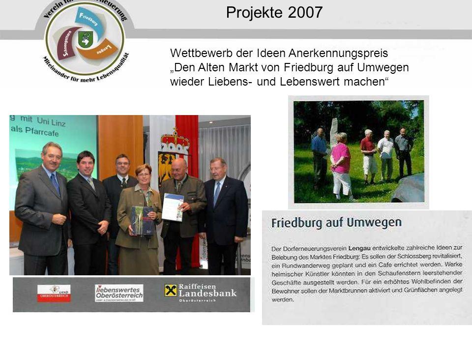 Projekte 2007 Wettbewerb der Ideen Anerkennungspreis Den Alten Markt von Friedburg auf Umwegen wieder Liebens- und Lebenswert machen