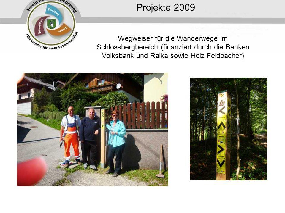 Projekte 2009 Wegweiser für die Wanderwege im Schlossbergbereich (finanziert durch die Banken Volksbank und Raika sowie Holz Feldbacher)