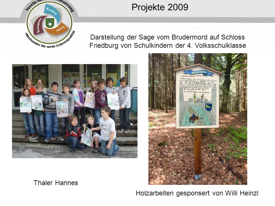 Projekte 2009 Darstellung der Sage vom Brudermord auf Schloss Friedburg von Schulkindern der 4.