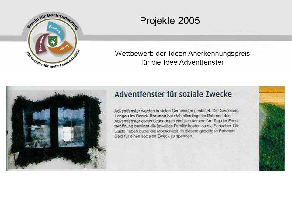 Projekte 2005 Wettbewerb der Ideen Anerkennungspreis für die Idee Adventfenster