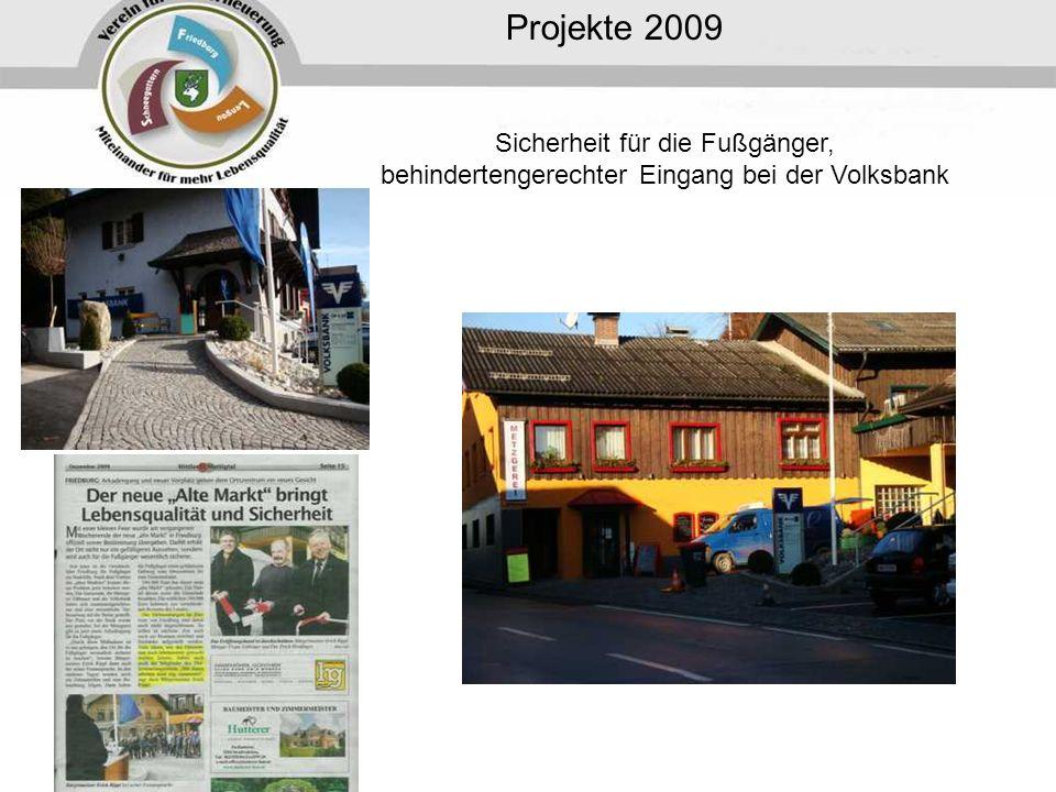 Projekte 2009 Sicherheit für die Fußgänger, behindertengerechter Eingang bei der Volksbank