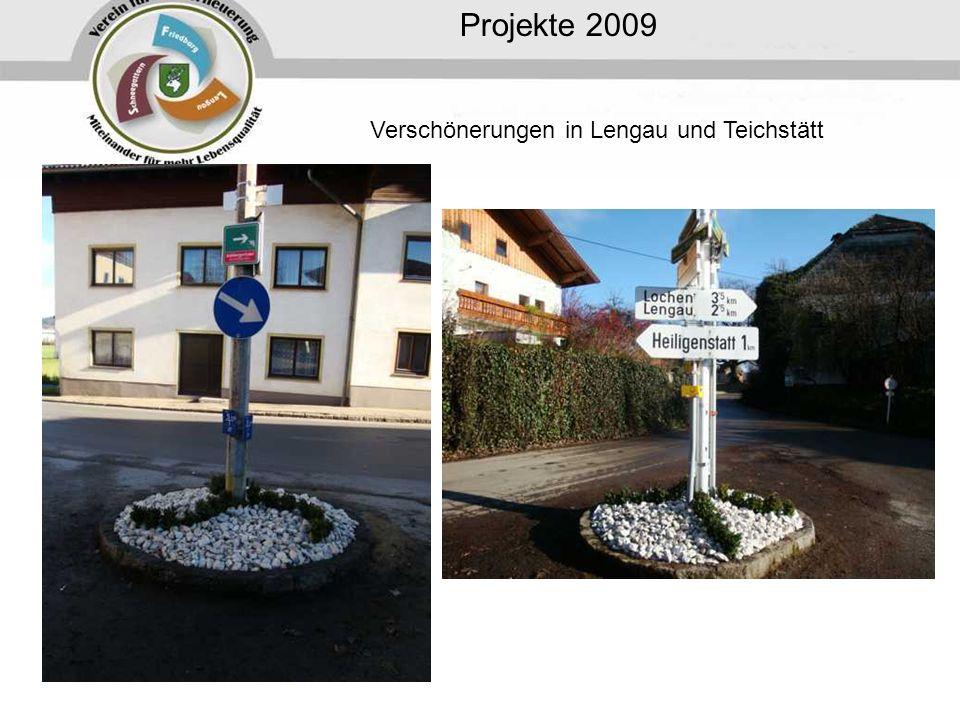 Projekte 2009 Verschönerungen in Lengau und Teichstätt