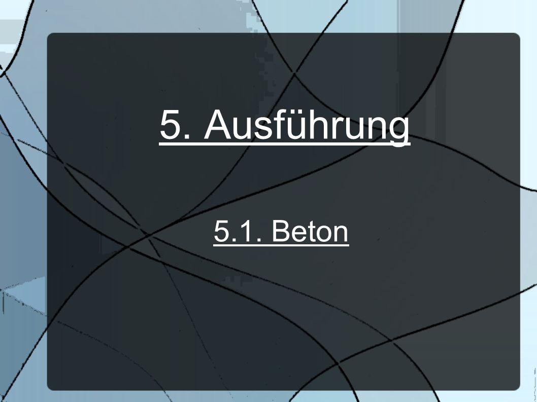 5.1. Beton 5. Ausführung