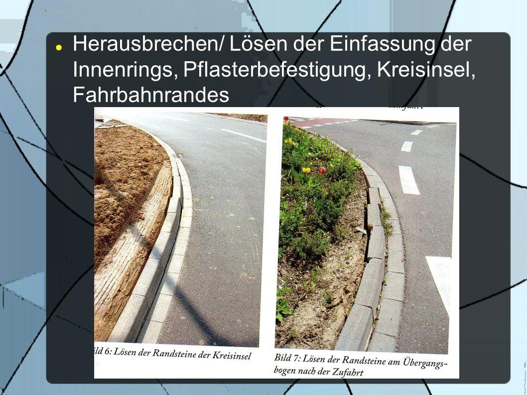 Herausbrechen/ Lösen der Einfassung der Innenrings, Pflasterbefestigung, Kreisinsel, Fahrbahnrandes