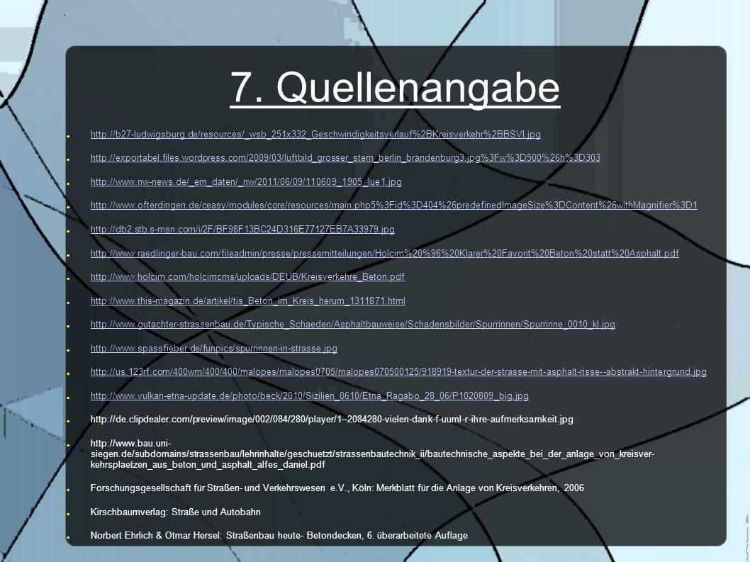 7. Quellenangabe http://b27-ludwigsburg.de/resources/_wsb_251x332_Geschwindigkeitsverlauf%2BKreisverkehr%2BBSVI.jpg http://exportabel.files.wordpress.