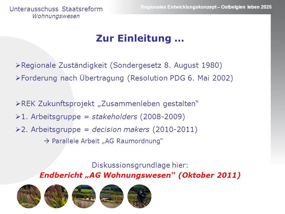 Regionales Entwicklungskonzept – Ostbelgien leben 2025 Unterausschuss Staatsreform Wohnungswesen Zur Einleitung … Regionale Zuständigkeit (Sondergesetz 8.