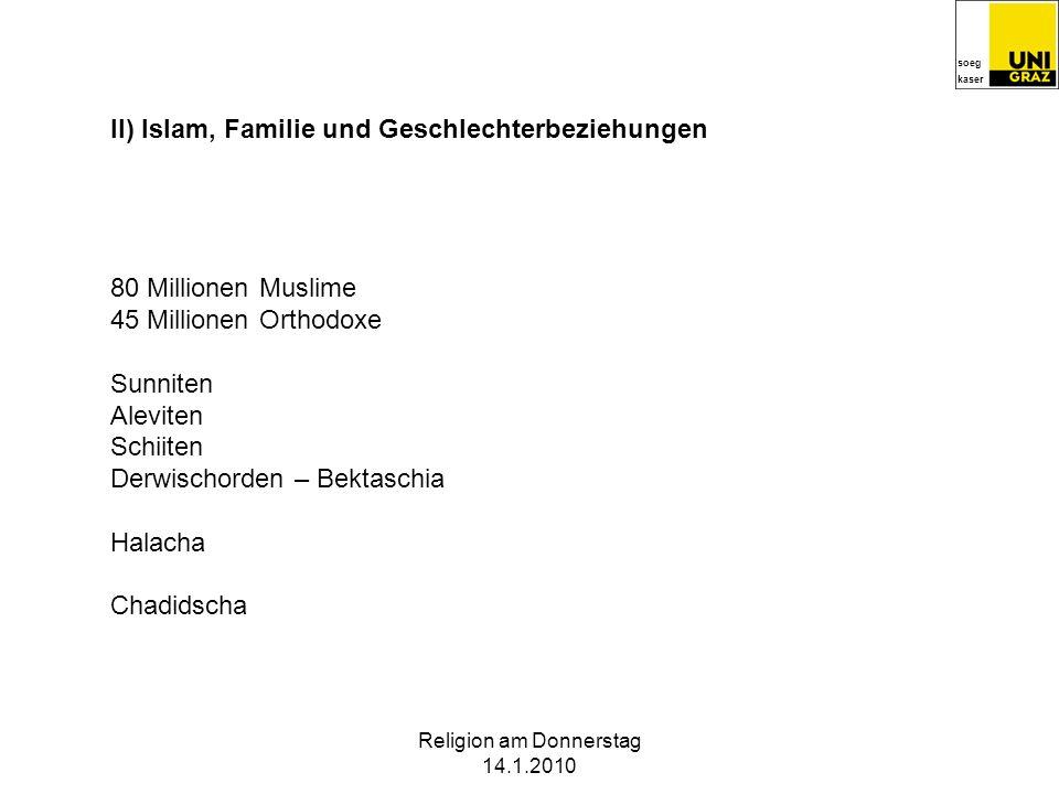 soeg kaser Religion am Donnerstag 14.1.2010 1)Osmanisches Reich und Verwandtschaftssolidarität 2)Schutzfunktion von Familie und Verwandtschaft 3)Voris