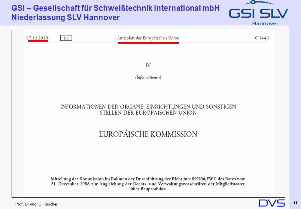 Prof. Dr.-Ing. G. Kuscher GSI – Gesellschaft für Schweißtechnik International mbH Niederlassung SLV Hannover 11