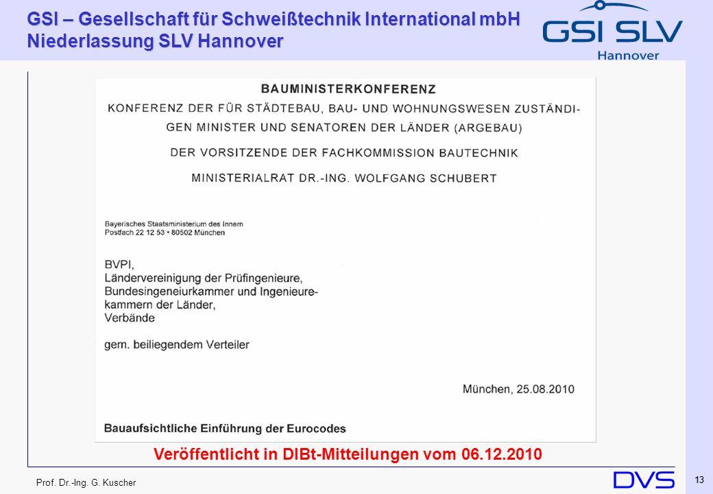Prof. Dr.-Ing. G. Kuscher GSI – Gesellschaft für Schweißtechnik International mbH Niederlassung SLV Hannover 13 Veröffentlicht in DIBt-Mitteilungen vo