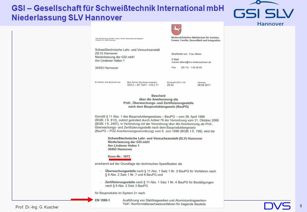 Prof. Dr.-Ing. G. Kuscher GSI – Gesellschaft für Schweißtechnik International mbH Niederlassung SLV Hannover 8