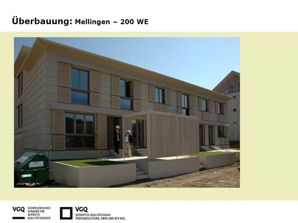 Überbauung: Mellingen – 200 WE
