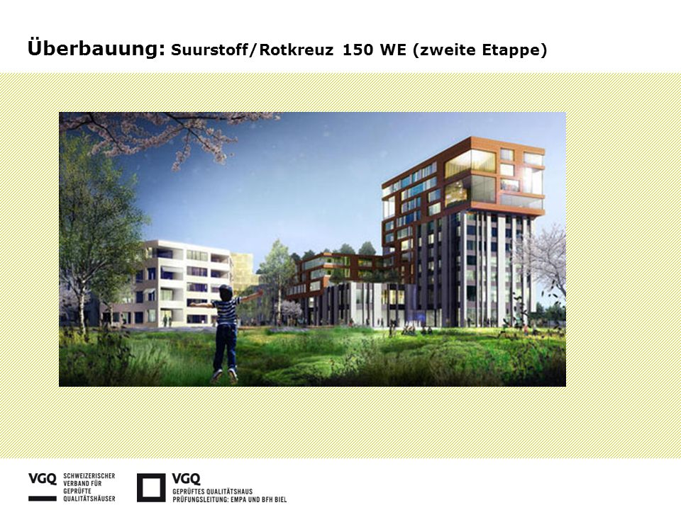 Überbauung: Suurstoff/Rotkreuz 150 WE (zweite Etappe)