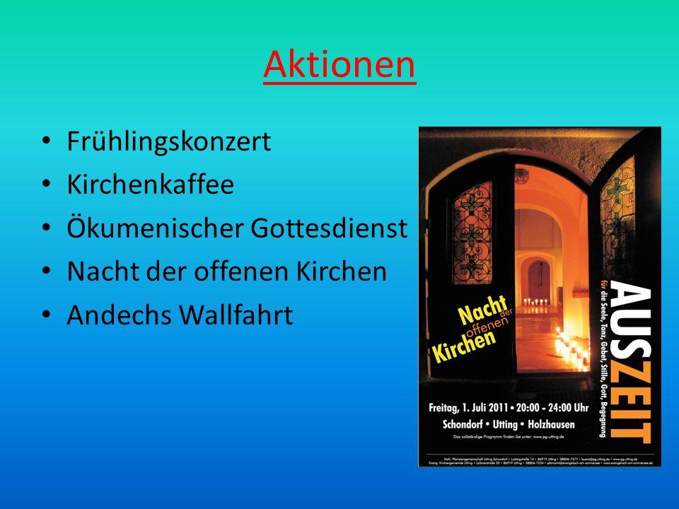 Aktionen Frühlingskonzert Kirchenkaffee Ökumenischer Gottesdienst Nacht der offenen Kirchen Andechs Wallfahrt