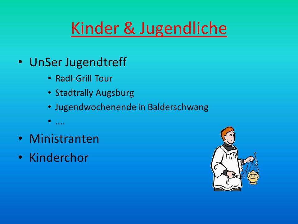 Kinder & Jugendliche UnSer Jugendtreff Radl-Grill Tour Stadtrally Augsburg Jugendwochenende in Balderschwang.... Ministranten Kinderchor