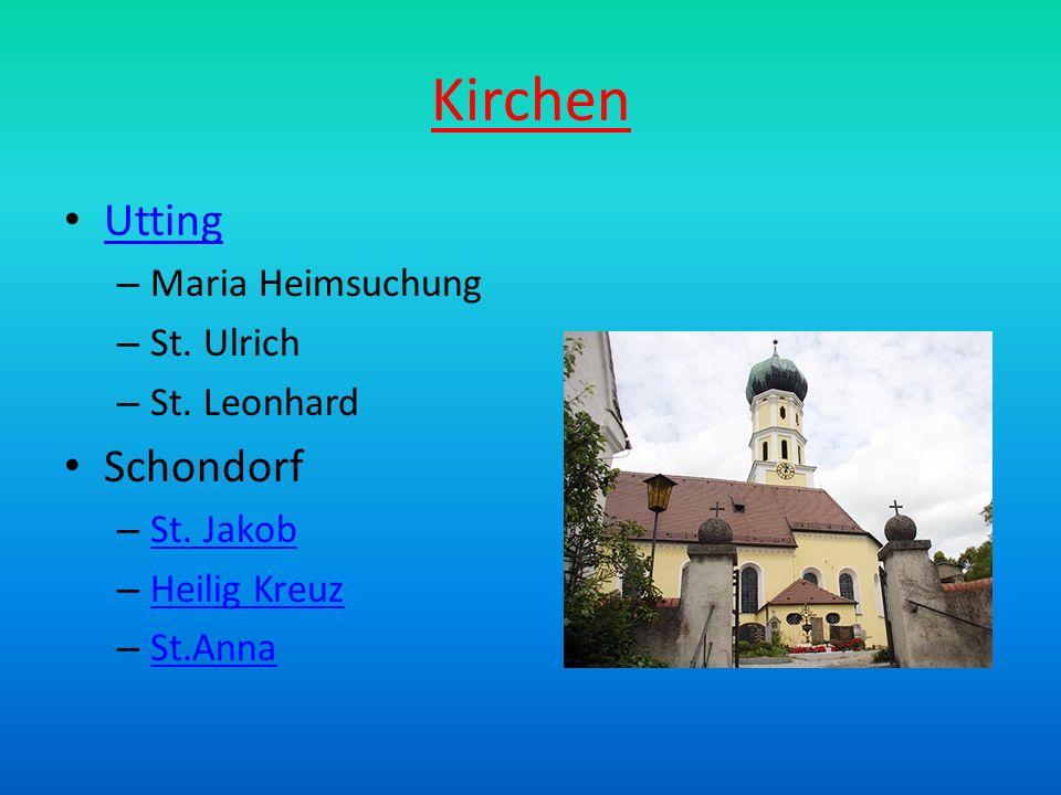 Kirchen Utting – Maria Heimsuchung – St. Ulrich – St. Leonhard Schondorf – St. Jakob St. Jakob – Heilig Kreuz Heilig Kreuz – St.Anna St.Anna