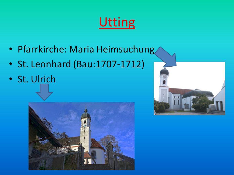 Utting Pfarrkirche: Maria Heimsuchung St. Leonhard (Bau:1707-1712) St. Ulrich