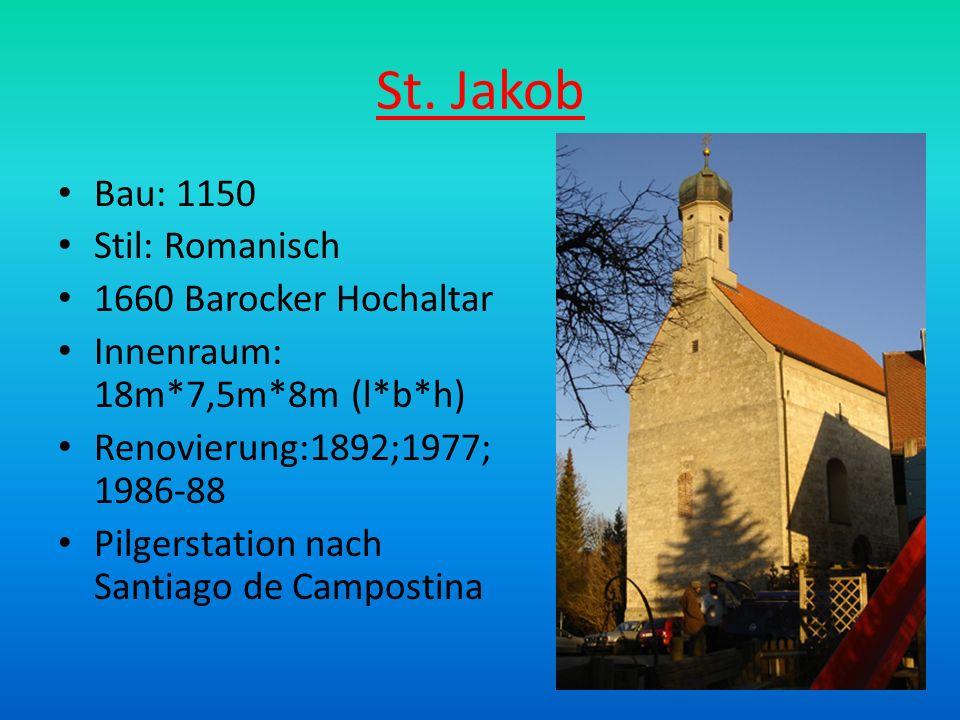St. Jakob Bau: 1150 Stil: Romanisch 1660 Barocker Hochaltar Innenraum: 18m*7,5m*8m (l*b*h) Renovierung:1892;1977; 1986-88 Pilgerstation nach Santiago