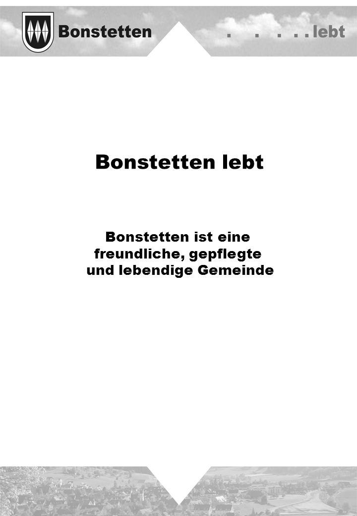Bonstetten lebt Bonstetten ist eine freundliche, gepflegte und lebendige Gemeinde
