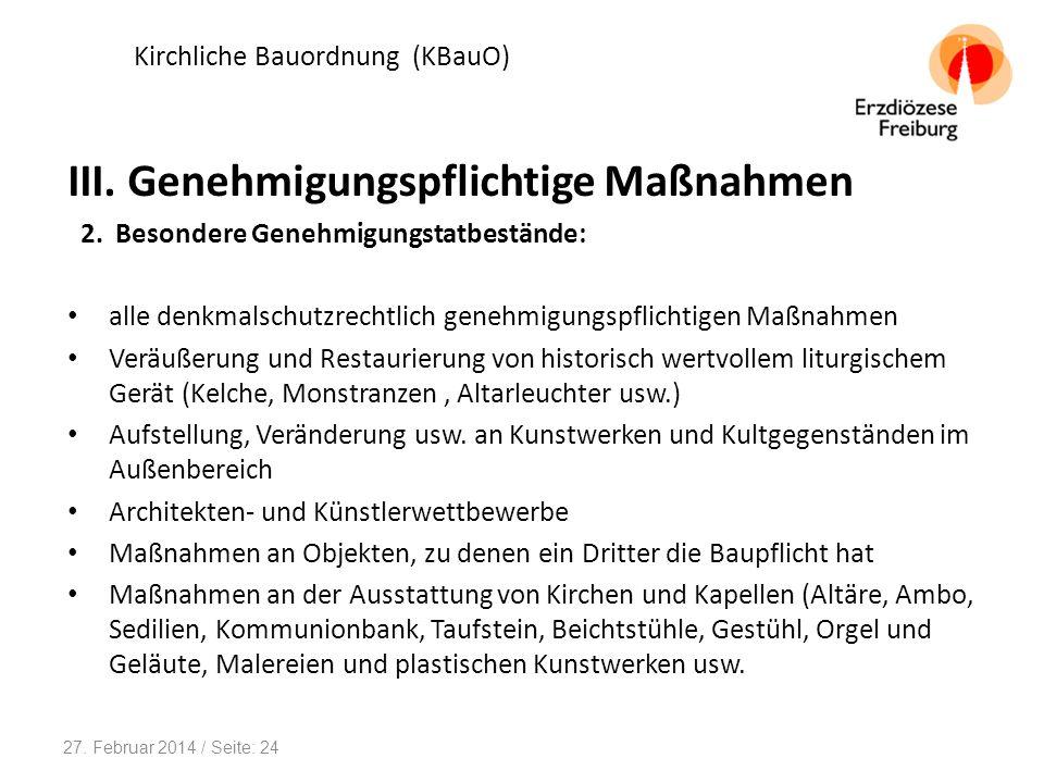 Kirchliche Bauordnung (KBauO) III. Genehmigungspflichtige Maßnahmen 2. Besondere Genehmigungstatbestände: alle denkmalschutzrechtlich genehmigungspfli