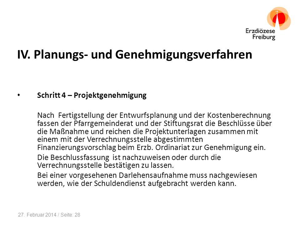 IV. Planungs- und Genehmigungsverfahren Schritt 4 – Projektgenehmigung Nach Fertigstellung der Entwurfsplanung und der Kostenberechnung fassen der Pfa