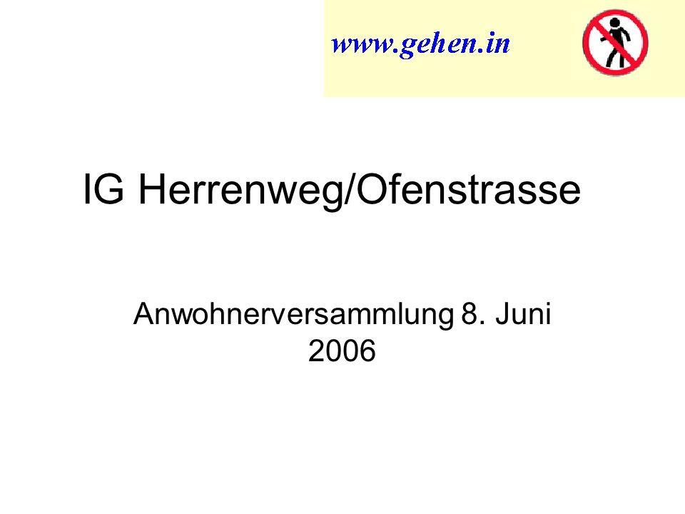 IG Herrenweg/Ofenstrasse Anwohnerversammlung 8. Juni 2006