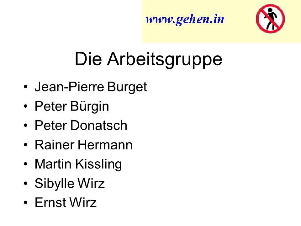 Die Arbeitsgruppe Jean-Pierre Burget Peter Bürgin Peter Donatsch Rainer Hermann Martin Kissling Sibylle Wirz Ernst Wirz