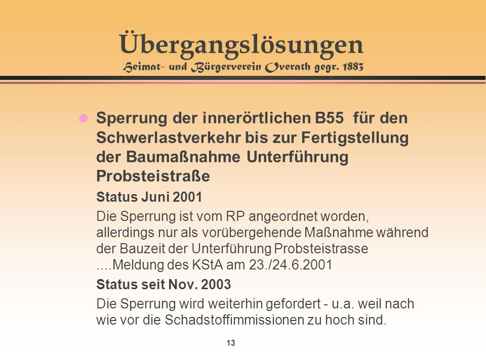 13 Übergangslösungen Heimat- und Bürgerverein Overath gegr. 1883 l Sperrung der innerörtlichen B55 für den Schwerlastverkehr bis zur Fertigstellung de