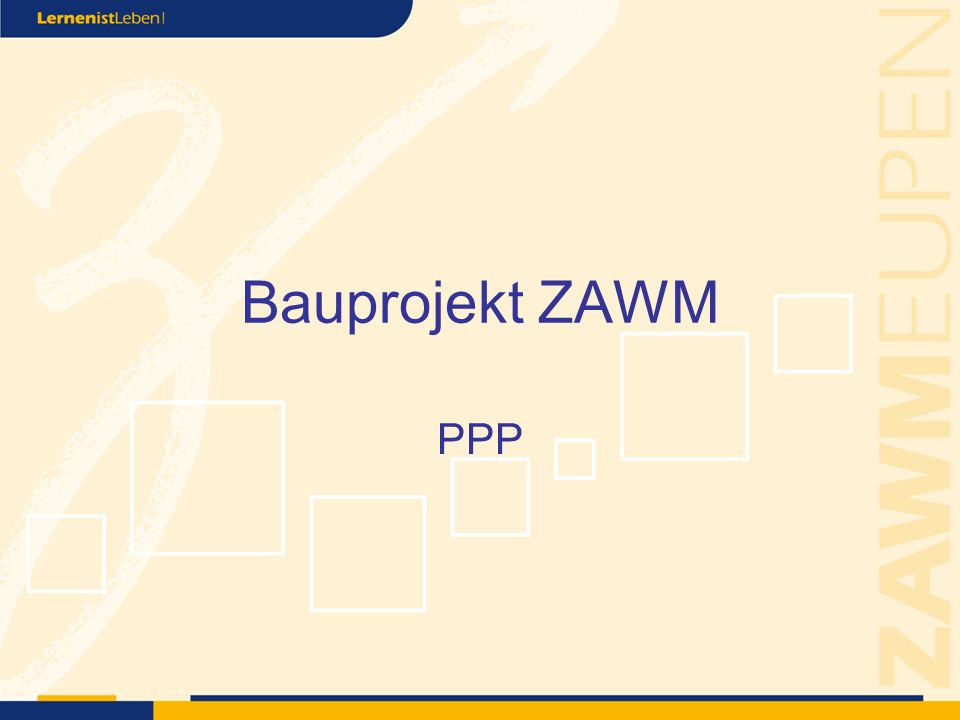 Bauprojekt ZAWM PPP