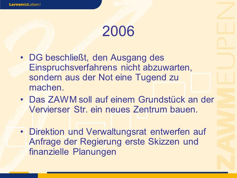 2006 DG beschließt, den Ausgang des Einspruchsverfahrens nicht abzuwarten, sondern aus der Not eine Tugend zu machen.