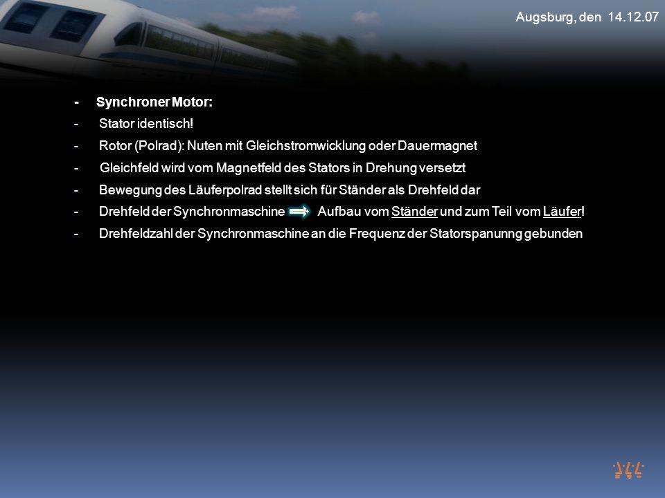 - Synchroner Motor: - Stator identisch! - Rotor (Polrad): Nuten mit Gleichstromwicklung oder Dauermagnet - Gleichfeld wird vom Magnetfeld des Stators