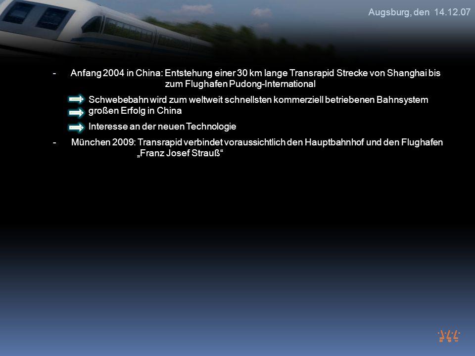 Augsburg, den 14.12.07 - Anfang 2004 in China: Entstehung einer 30 km lange Transrapid Strecke von Shanghai bis zum Flughafen Pudong-International Sch