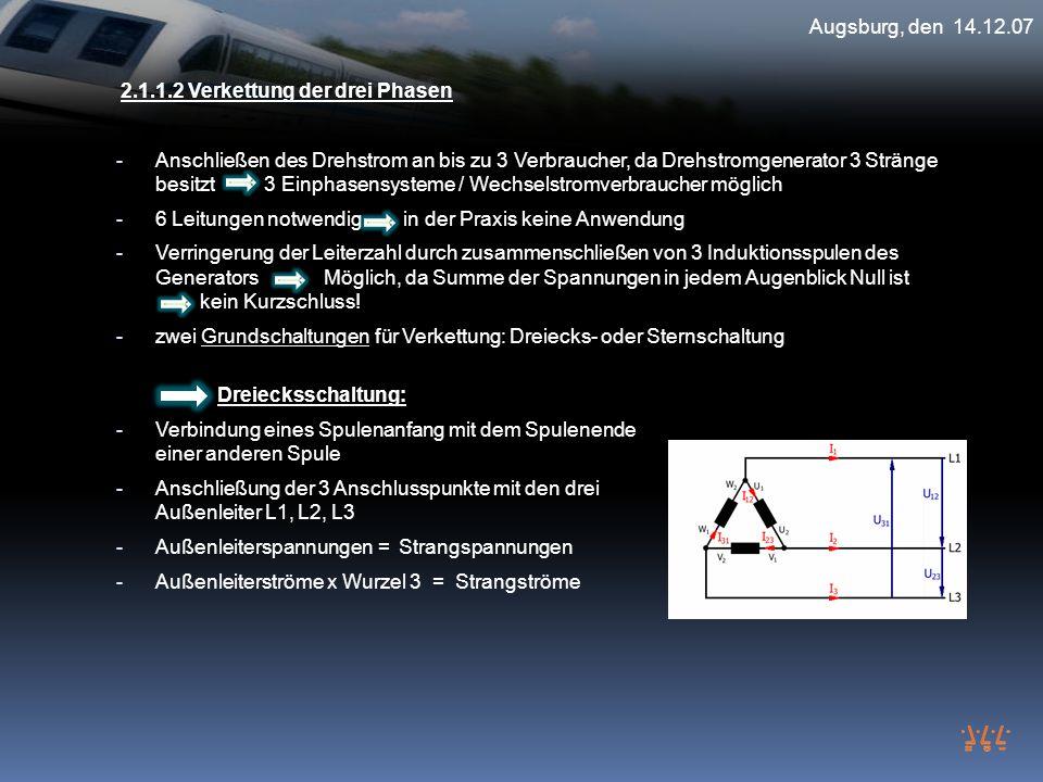 Augsburg, den 14.12.07 2.1.1.2 Verkettung der drei Phasen - Anschließen des Drehstrom an bis zu 3 Verbraucher, da Drehstromgenerator 3 Stränge besitzt