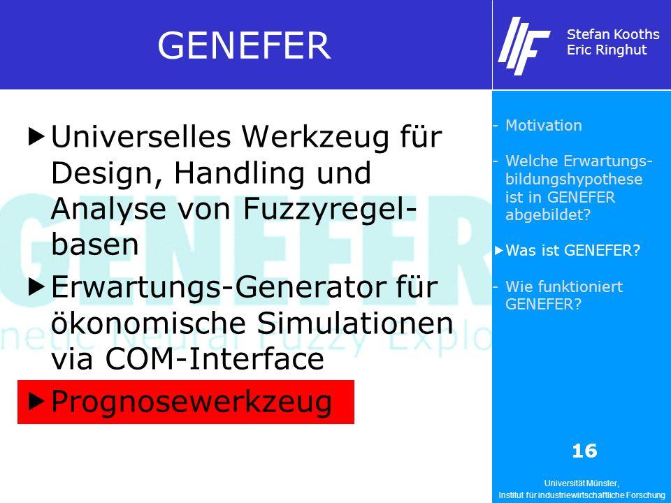 Universität Münster, Institut für industriewirtschaftliche Forschung Stefan Kooths Eric Ringhut 16 GENEFER Universelles Werkzeug für Design, Handling