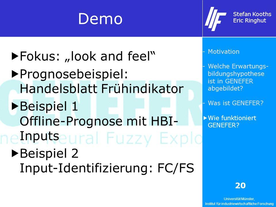 Universität Münster, Institut für industriewirtschaftliche Forschung Stefan Kooths Eric Ringhut 20 Demo Fokus: look and feel Prognosebeispiel: Handels