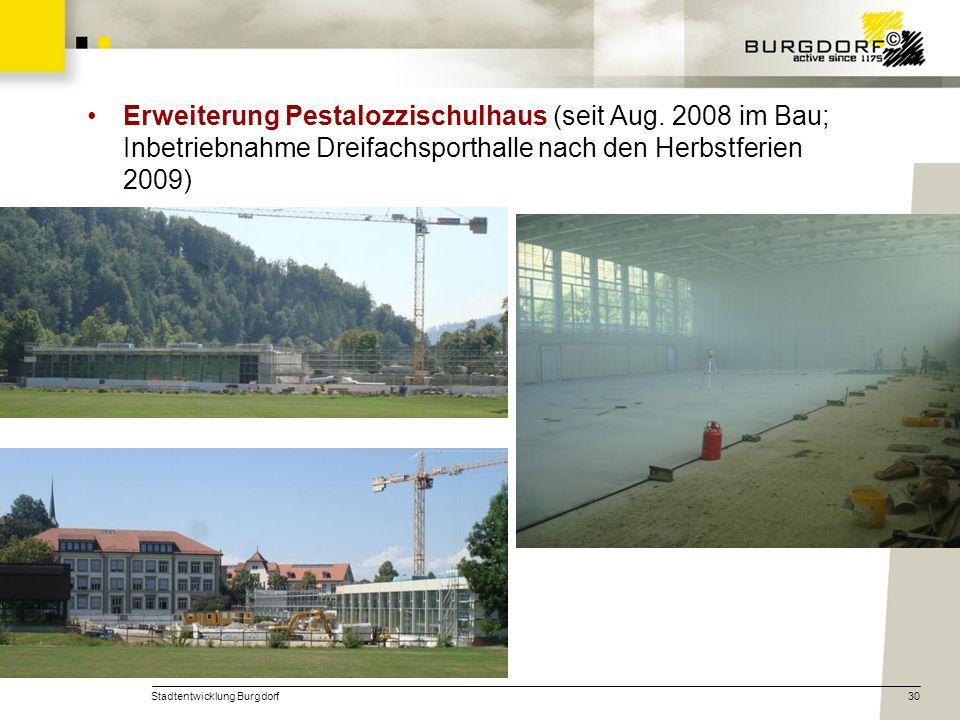 Stadtentwicklung Burgdorf30 Erweiterung Pestalozzischulhaus (seit Aug. 2008 im Bau; Inbetriebnahme Dreifachsporthalle nach den Herbstferien 2009)