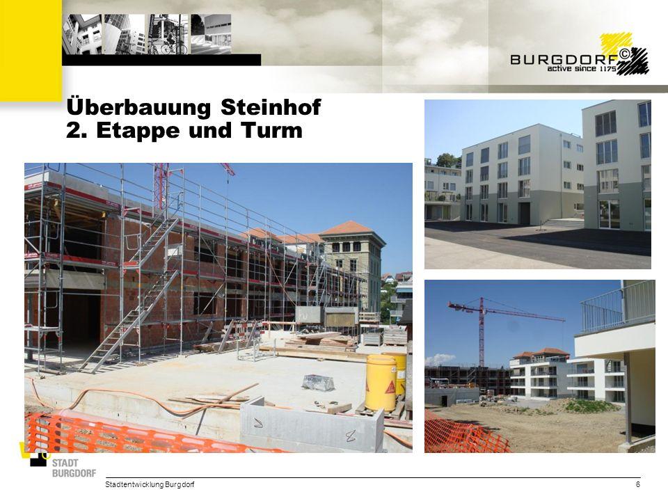 Stadtentwicklung Burgdorf6 Überbauung Steinhof 2. Etappe und Turm