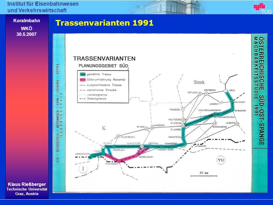 Institut für Eisenbahnwesen und Verkehrswirtschaft Klaus Rießberger Technische Universität Graz, Austria Koralmbahn WKÖ 30.5.2007 Trassenvarianten 199