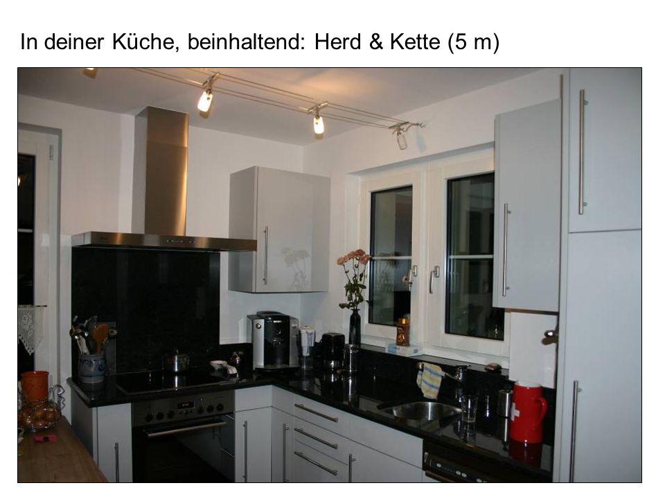 In deiner Küche, beinhaltend: Herd & Kette (5 m)