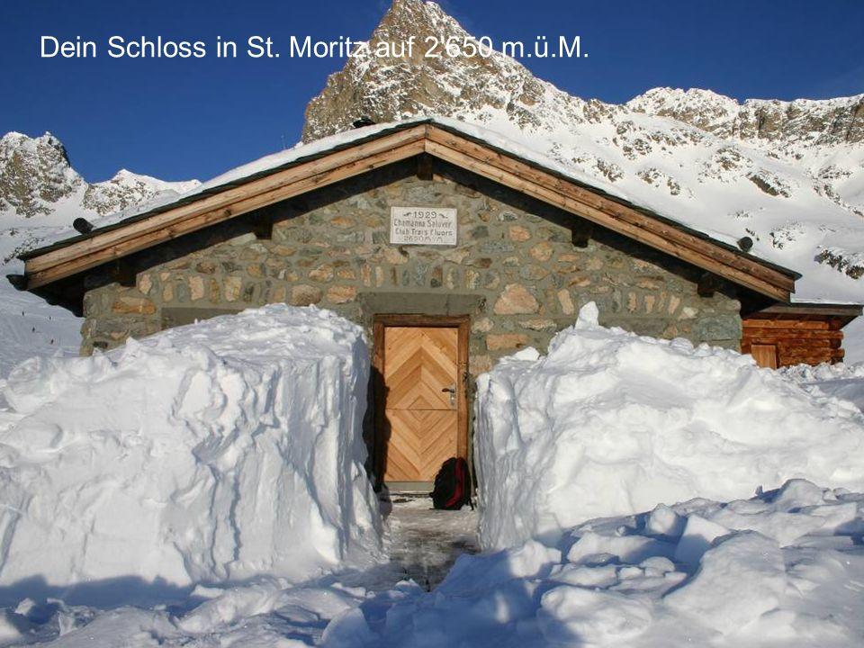 Dein Schloss in St. Moritz auf 2'650 m.ü.M.