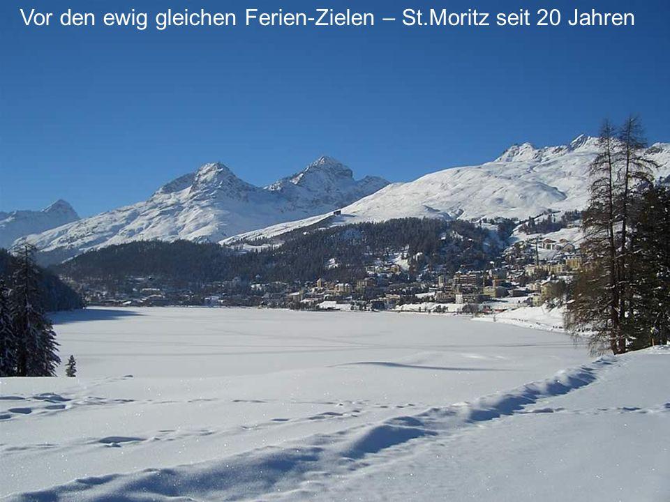 Vor den ewig gleichen Ferien-Zielen – St.Moritz seit 20 Jahren