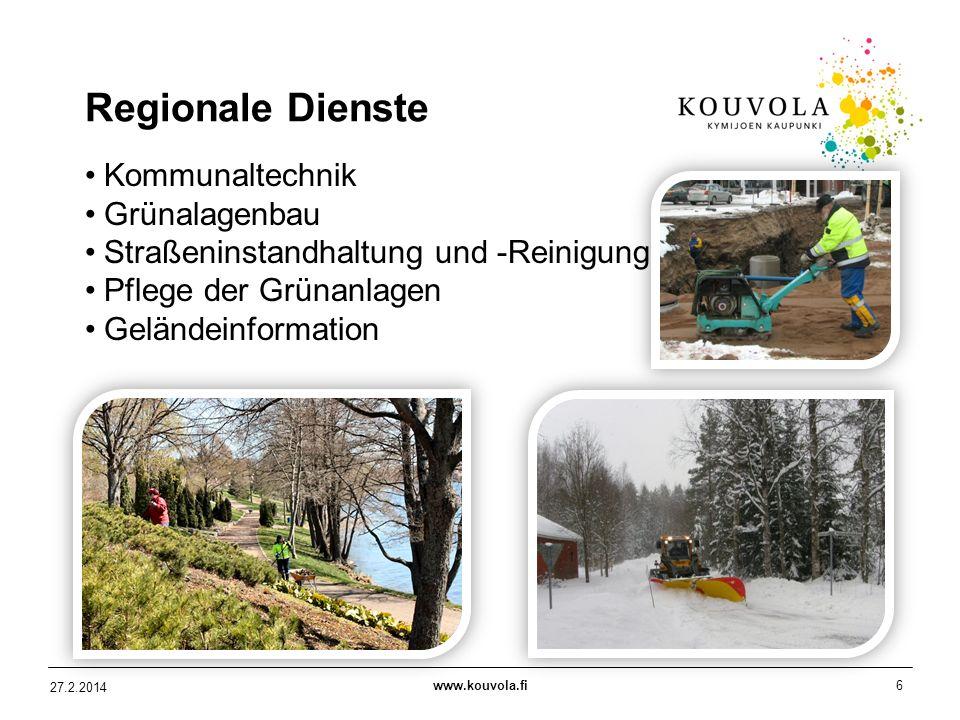 www.kouvola.fi6 27.2.2014 Regionale Dienste Kommunaltechnik Grünalagenbau Straßeninstandhaltung und -Reinigung Pflege der Grünanlagen Geländeinformati