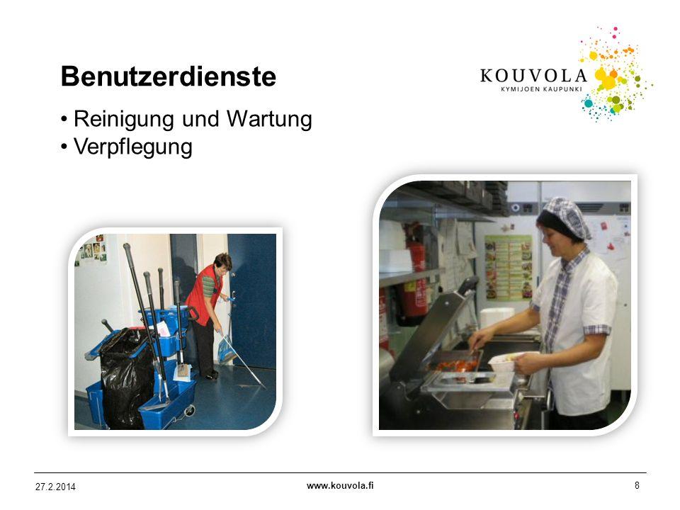 www.kouvola.fi8 27.2.2014 Benutzerdienste Reinigung und Wartung Verpflegung