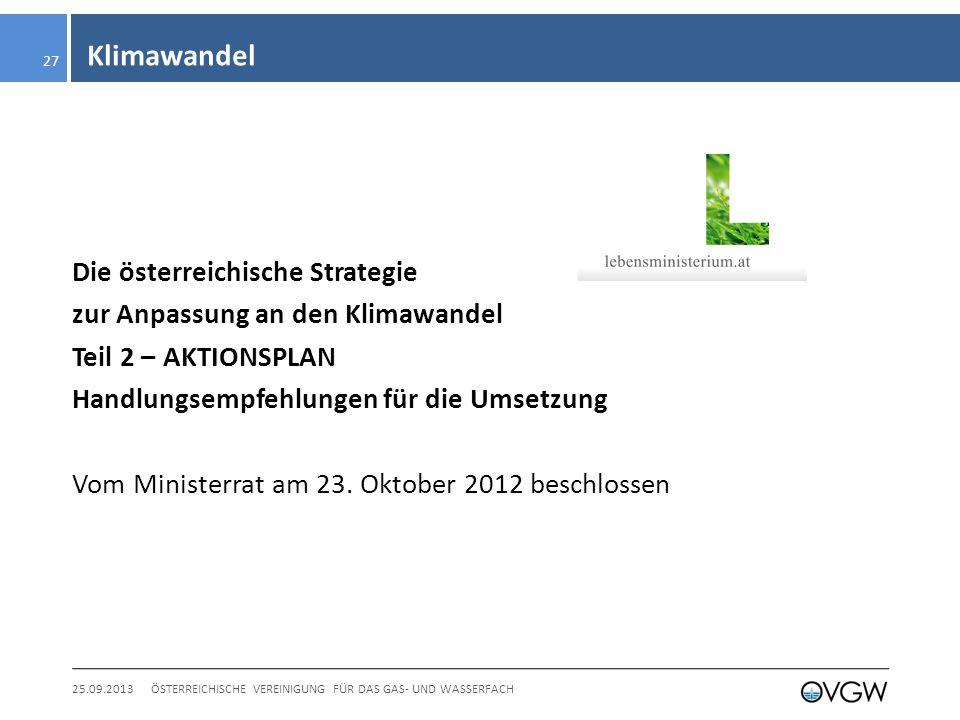 Klimawandel Die österreichische Strategie zur Anpassung an den Klimawandel Teil 2 – AKTIONSPLAN Handlungsempfehlungen für die Umsetzung Vom Ministerrat am 23.