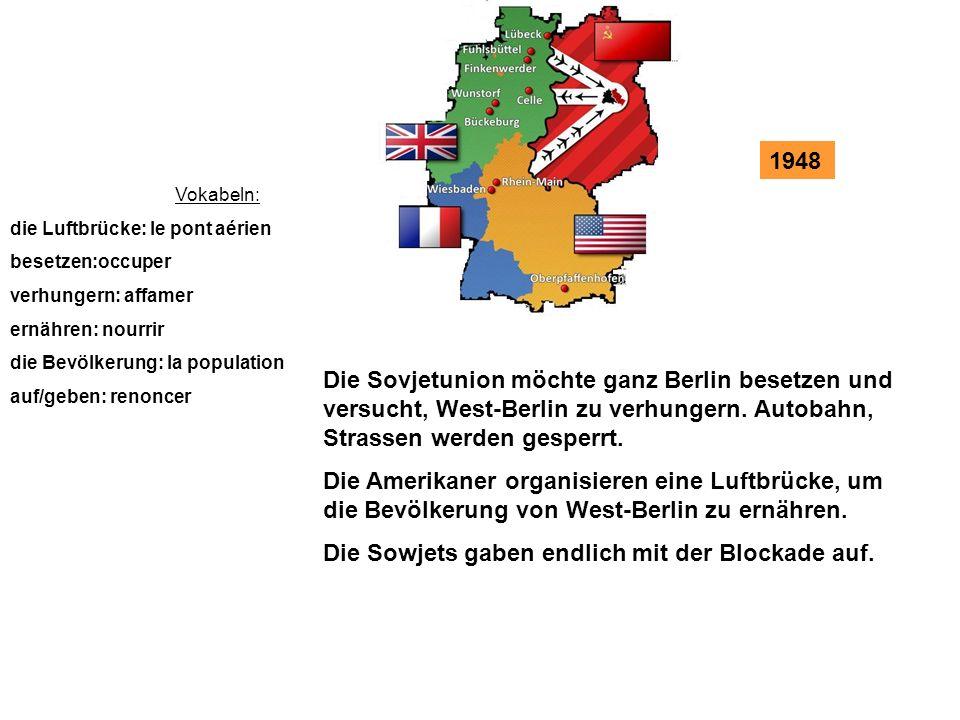 1949 Vokabeln: gründen: fonder gegründet werden der Kalte Krieg: la guerre froide Die BRD und die DDR werden im Jahre 1949 gegründet.