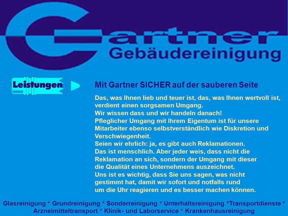 Geschäftsleitung Wolfgang Gartner Betriebswirt des Handwerks Ausgebildete Desinfektorin 35 Jahre Erfahrung in der Gebäudereinigung